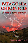 Patagonia Chronicle By Susan Alcorn